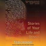 Stories of Your Life and Others, Ted Chiang