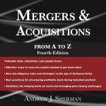 Mergers & Acquisitions from A to Z Fourth Edition, Andrew J. Sherman