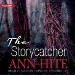 The Storycatcher, Ann Hite