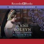 Anne Boleyn, A King's Obsession, Alison Weir