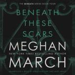 Beneath These Scars, Meghan  March