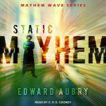 Static Mayhem, Edward Aubry
