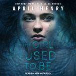 The Girl I Used to Be, April Henry