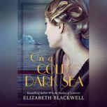 On a Cold Dark Sea, Elizabeth Blackwell