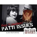 Patti Issues and Bad with Money, Ben Rimalower