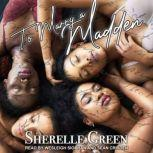 To Marry a Madden, Sherelle Green