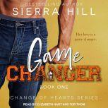 Game Changer, Sierra Hill