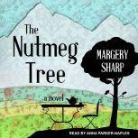 The Nutmeg Tree, Margery Sharp