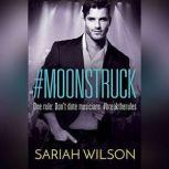#Moonstruck, Sariah Wilson