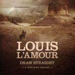 Draw Straight A Western Sextet, Louis L'Amour