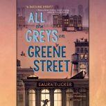 All the Greys on Greene Street, Laura Tucker