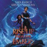 Rise Up from the Embers, Sara Raasch