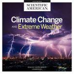 Climate Change and Extreme Weather, Scientific American