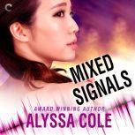 Mixed Signals, Alyssa Cole