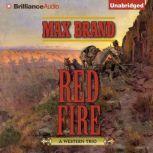 Red Fire A Western Trio, Max Brand