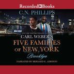 Carl Weber's Five Families of New York Part 1: Brooklyn, C.N. Phillips