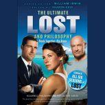 Ultimate Lost and Philosophy Think Together, Die Alone, William Irwin
