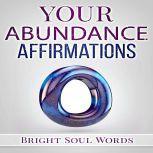Your Abundance Affirmations, Bright Soul Words