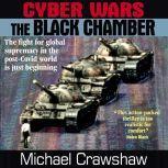 Cyber Wars - The Black Chamber, Michael Crawshaw