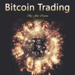 Bitcoin Trading Investing in and Mining for Cryptocurrency, Jiles Reeves