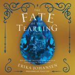 The Fate of the Tearling A Novel, Erika Johansen