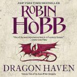Dragon Haven Volume Two of the Rain Wilds Chronicles, Robin Hobb
