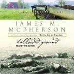 Hallowed Ground A Walk at Gettysburg, James M. McPherson