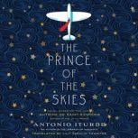 The Prince of the Skies, Antonio Iturbe