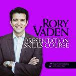 Presentation Skills Course The Audience is NOT in Their Underwear!, Rory Vaden