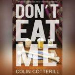 Don't Eat Me, Colin Cotterill