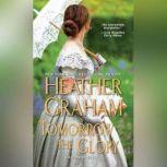 Tomorrow the Glory, Heather Graham