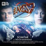 Blake's 7 - The Classic Adventures - Scimitar, Trevor Baxendale