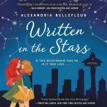 Written in the Stars A Novel, Alexandria Bellefleur
