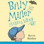 Billy Miller Makes a Wish, Kevin Henkes