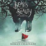 Beasts and Beauty Dangerous Tales, Soman Chainani