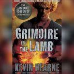 Grimoire of the Lamb: An Iron Druid Chronicles Novella, Kevin Hearne