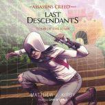 Tomb of the Khan (Last Descendants: An Assassin's Creed Novel Series, Book 2), Matthew J. Kirby