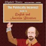 The Politically Incorrect Guide to English and American Literature, Elizabeth Kantor