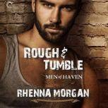 Rough & Tumble (The Haven Brotherhood, #1), Rhenna Morgan