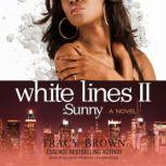 White Lines II Sunny; a Novel, Tracy Brown