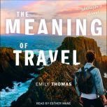 The Meaning of Travel Philosophers Abroad, Emily Thomas