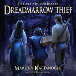 Dreadmarrow Thief, Marjory Kaptanoglu