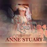 To Love a Dark Lord, Anne Stuart