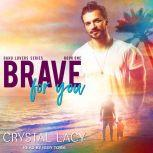 Brave for You, Crystal Lacy