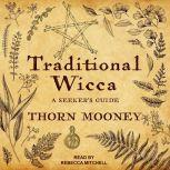 Traditional Wicca A Seeker's Guide, Thorn Mooney