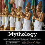 Mythology Asian and European Mythology from the Ages, Bernard Hayes