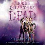 Three Quarters Dead, Richard Peck