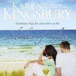 Shades of Blue, Karen Kingsbury