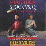 Star Trek: Spock Vs Q: The Sequel The Sequel