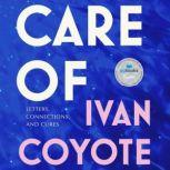 Care Of Letters, Connections, and Cures, Ivan Coyote